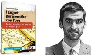 I segreti per investire con l'oro, il nuovo libro di Carlo Alberto De Casa
