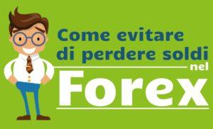 10 modi per evitare di perdere soldi nel Forex trading