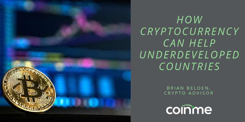 How Cryptocurrency Can Help Underdeveloped Countries